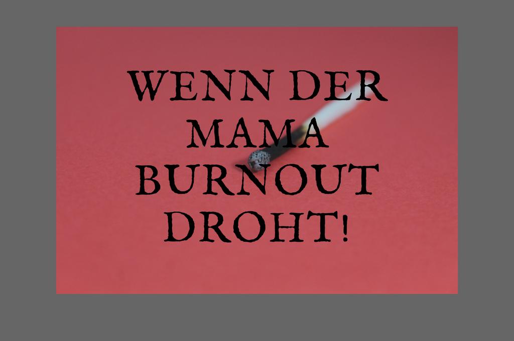 Mama-Burnout - Denk an Dich! - SIMPLYLOVELYCHAOS